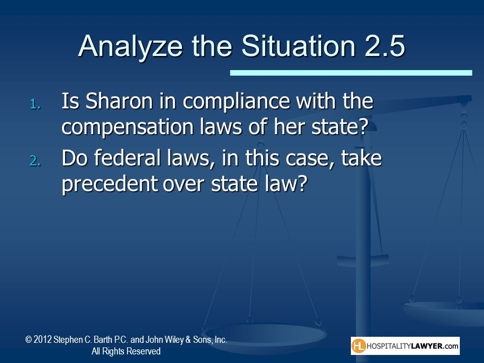© 2012 Stephen C. Barth P.C. and John Wiley & Sons, Inc. All Rights Reserved Analyze the Situation 2.5 1. Is Sharon in compliance with the compensatio