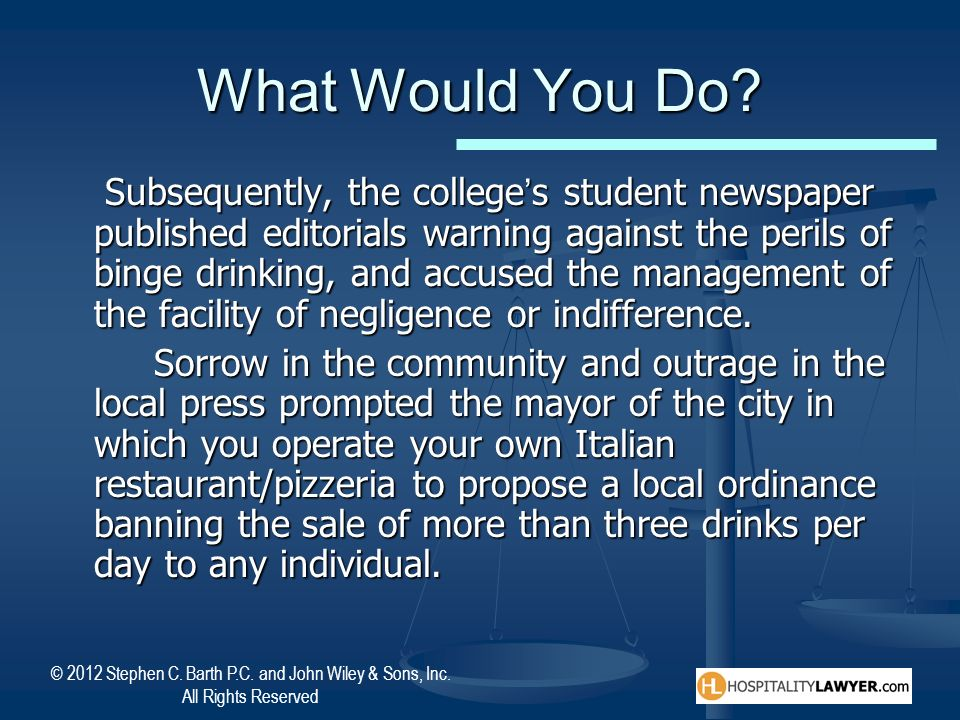 © 2012 Stephen C. Barth P.C. and John Wiley & Sons, Inc. All Rights Reserved What Would You Do? Subsequently, the colleges student newspaper published