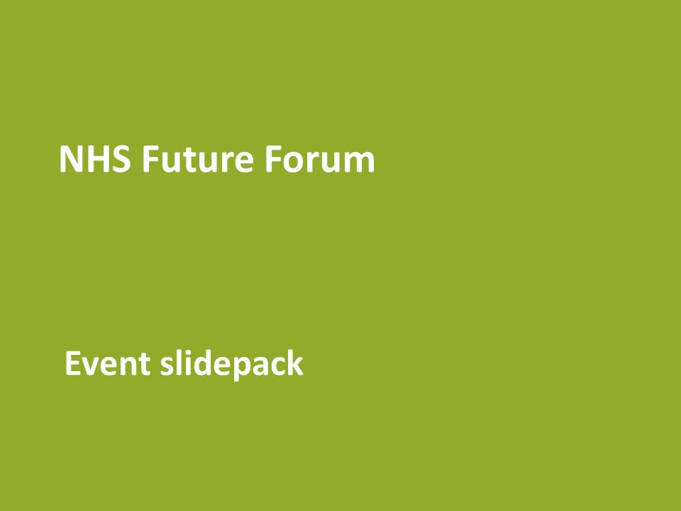 NHS Future Forum Event slidepack
