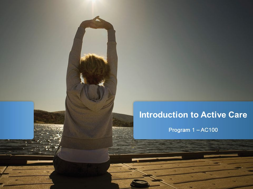 2 Tools For a Successful Active Care Program Never Reinforce or Continue a Bad Exercise: Only continue a correct exercise; if correct form is lost, stop the exercise immediately.