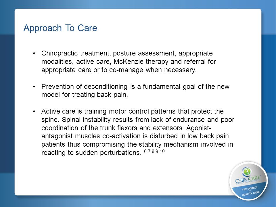 2 Approach To Care Chiropractic treatment, posture assessment, appropriate modalities, active care, McKenzie therapy and referral for appropriate care