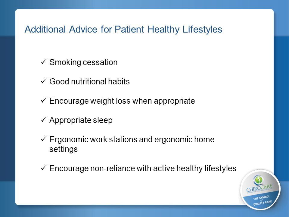 2 Additional Advice for Patient Healthy Lifestyles Smoking cessation Good nutritional habits Encourage weight loss when appropriate Appropriate sleep
