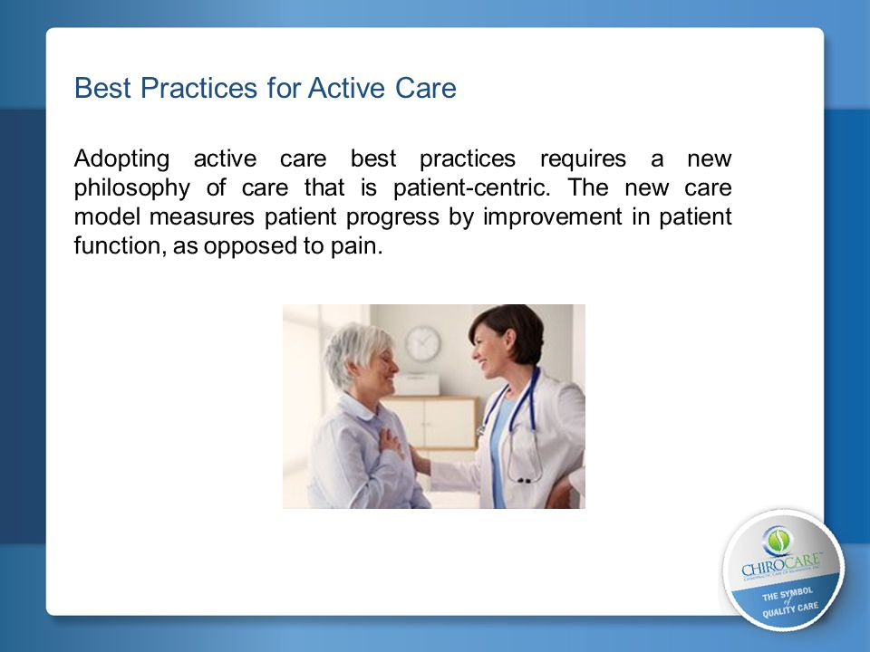 2 Elements of Active Care Best Practices Cancer red flags: history of cancer, unexplained weight loss, age over 50 and/or failure to respond to care in 4-6 weeks.