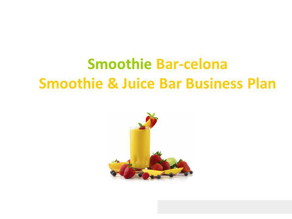 Smoothie Bar-celona Smoothie & Juice Bar Business Plan