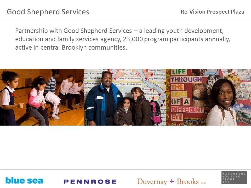 Re-Vision Prospect Plaza Partnership with Good Shepherd Services – a leading youth development, education and family services agency, 23,000 program p
