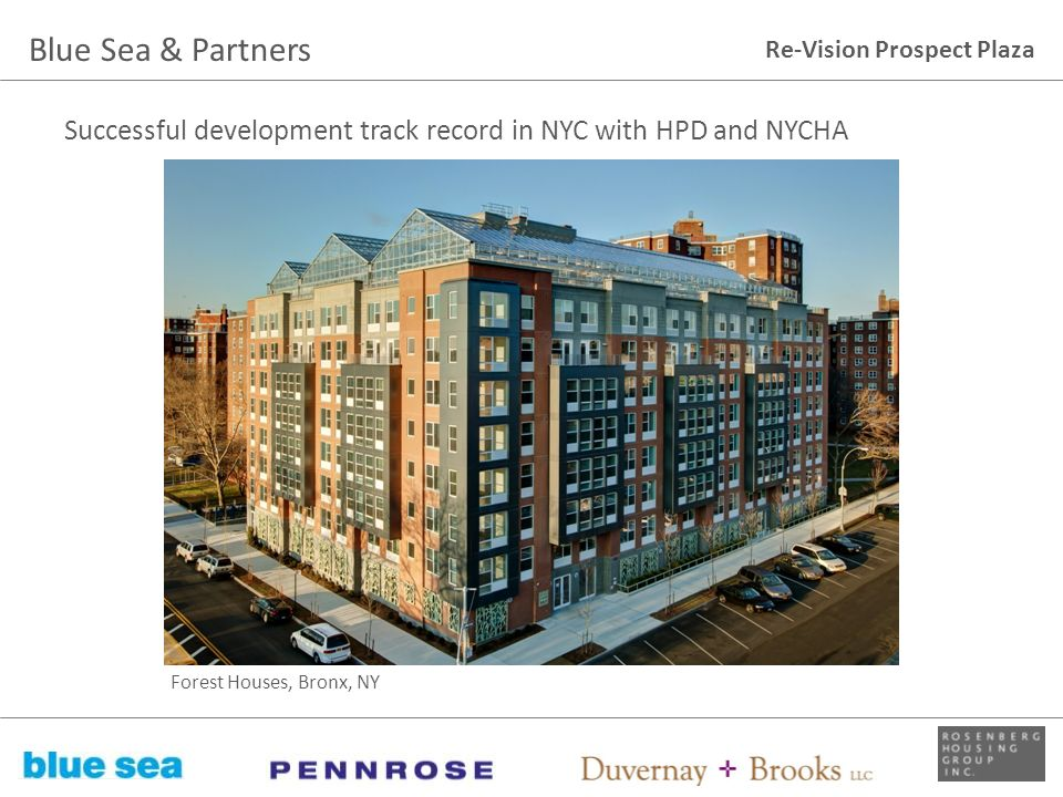 Re-Vision Prospect Plaza Successful development track record in NYC with HPD and NYCHA Blue Sea & Partners Forest Houses, Bronx, NY