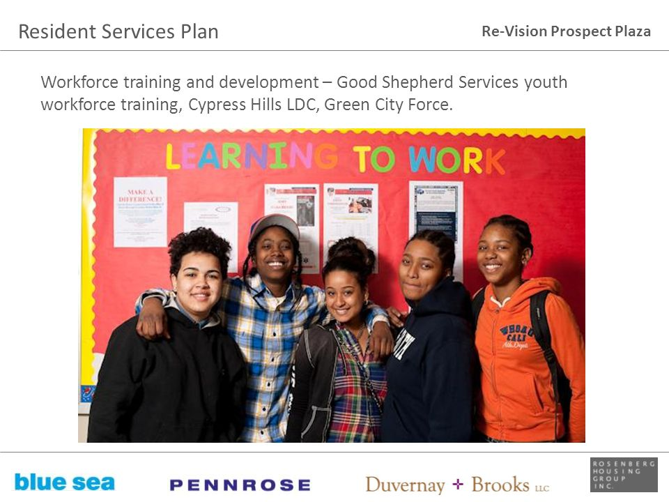 Re-Vision Prospect Plaza Workforce training and development – Good Shepherd Services youth workforce training, Cypress Hills LDC, Green City Force. Re
