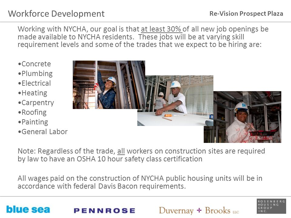Re-Vision Prospect Plaza Working with NYCHA, our goal is that at least 30% of all new job openings be made available to NYCHA residents. These jobs wi