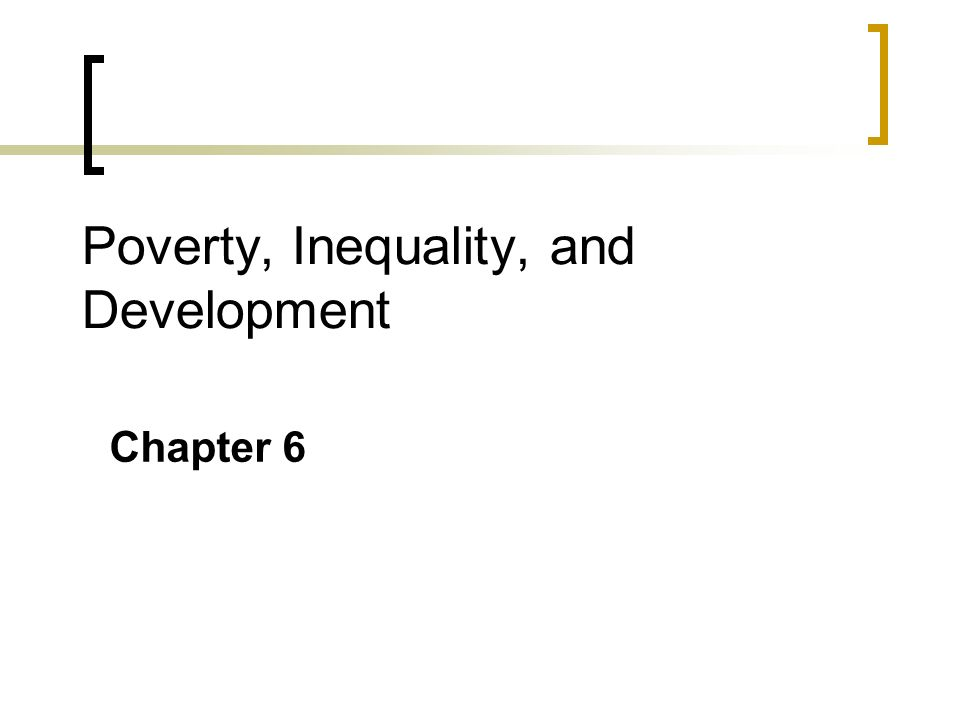 Poverty, Inequality, and Development Chapter 6