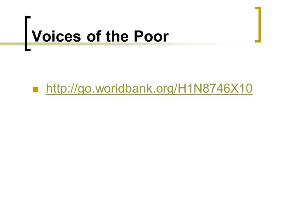 Voices of the Poor http://go.worldbank.org/H1N8746X10