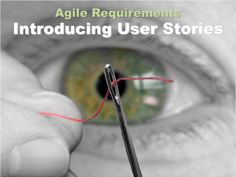 Key Principles for Agile Requirements Active user involvement is imperative Agile teams must be empowered to make decisions Requirements emerge and evolve as software is developed Agile requirements are barely sufficient Requirements are developed in small, bite-sized pieces Enoughs enough – apply the 80/20 rule Cooperation, collaboration and communication between all team members is essential