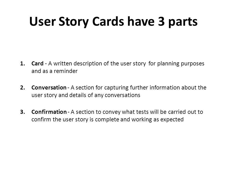 User Story Description As a [user role] I want to [goal] so I can [reason] For example: As a registered user I want to log in so I can access subscriber-only content