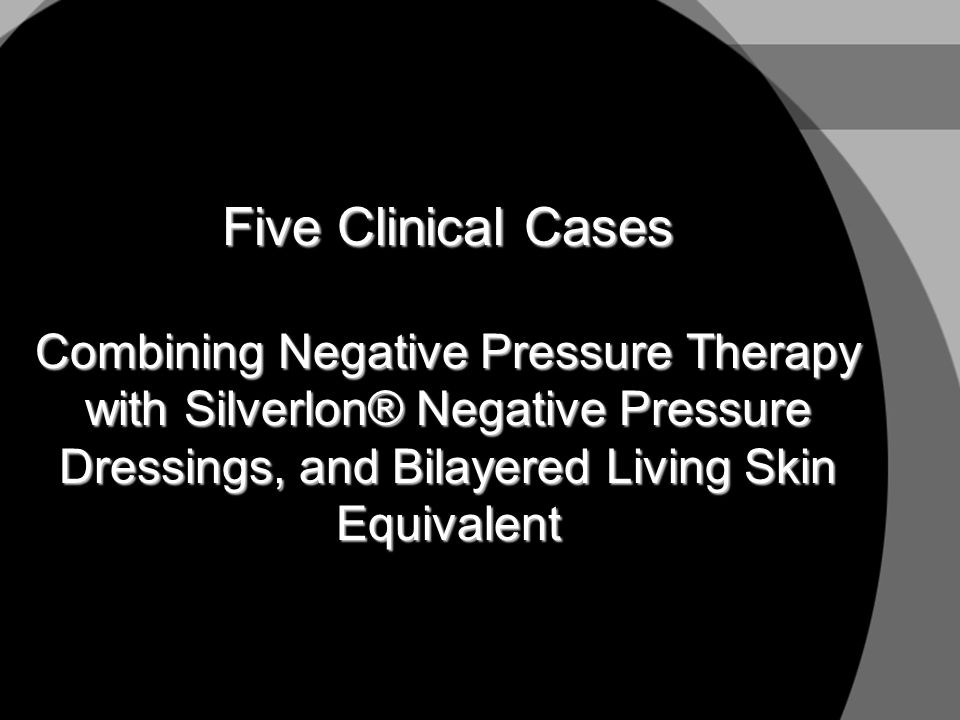 Five Clinical Cases Combining Negative Pressure Therapy with Silverlon® Negative Pressure Dressings, and Bilayered Living Skin Equivalent