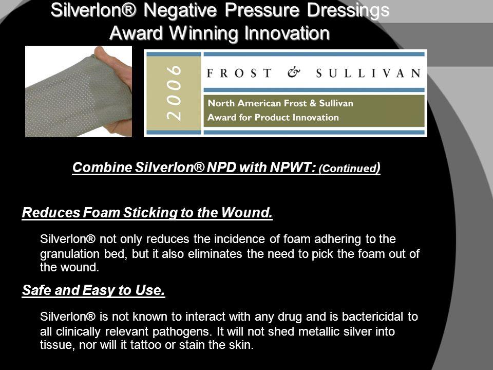 Case Study 3 Rapid Healing In 30 Days 11/12/01 Silverlon® & Wound Vac® 4.0 x 4.7 x 0.7 cm 12/10/01 s/p Silverlon®, Vac®, & Apligraft® 0.6 x 1.0 cm