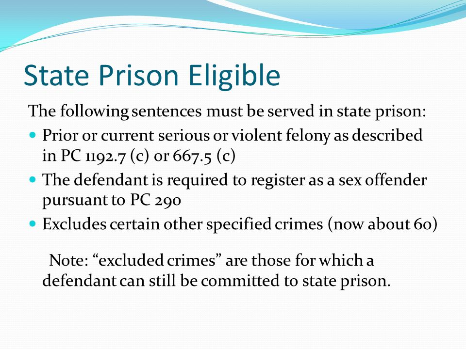 Post Release Community Supervision (PRCS) Who will be under local supervision: Current non-violent, non-serious offenders (can have serious or violent offenses in history) Some Sex offenders Former NRPs Who remains on State Parole: 3 rd strikers Individuals with a current violent or serious commitment offense High risk sex offenders as defined by CDCR Mentally Disordered Offenders (MDOs) Anyone on parole prior to October 1, 2011