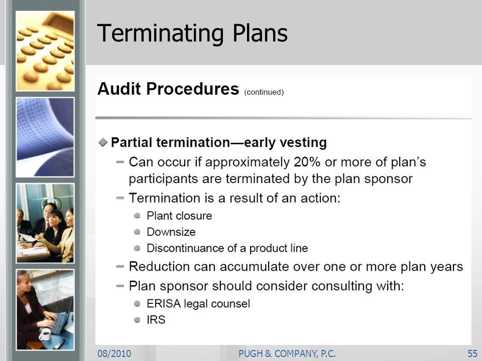 08/2010PUGH & COMPANY, P.C.55 Terminating Plans