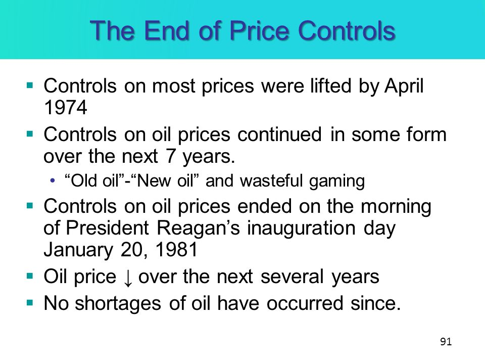 The End of Price Controls Controls on most prices were lifted by April 1974 Controls on oil prices continued in some form over the next 7 years. Old o
