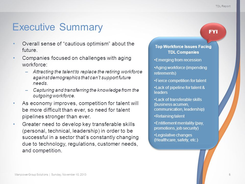 TDL Report ManpowerGroup Solutions | Sunday, November 10, 20135 Executive Summary Overall sense of cautious optimism about the future. Companies focus