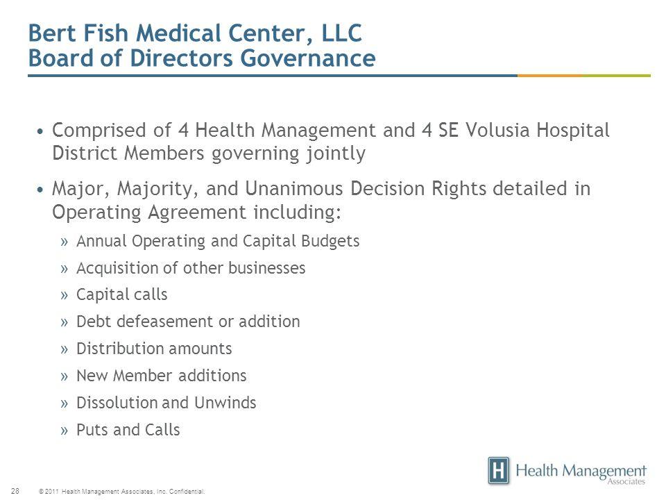 © 2011 Health Management Associates, Inc. Confidential. 28 Bert Fish Medical Center, LLC Board of Directors Governance Comprised of 4 Health Managemen