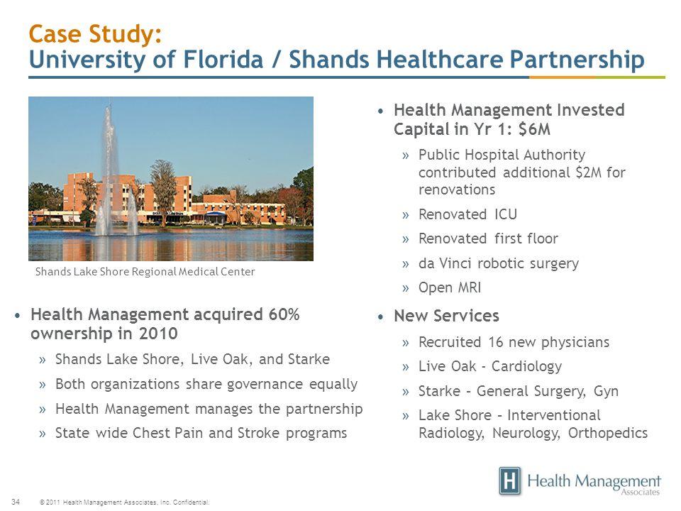 © 2011 Health Management Associates, Inc. Confidential. 34 Case Study: University of Florida / Shands Healthcare Partnership Health Management Investe