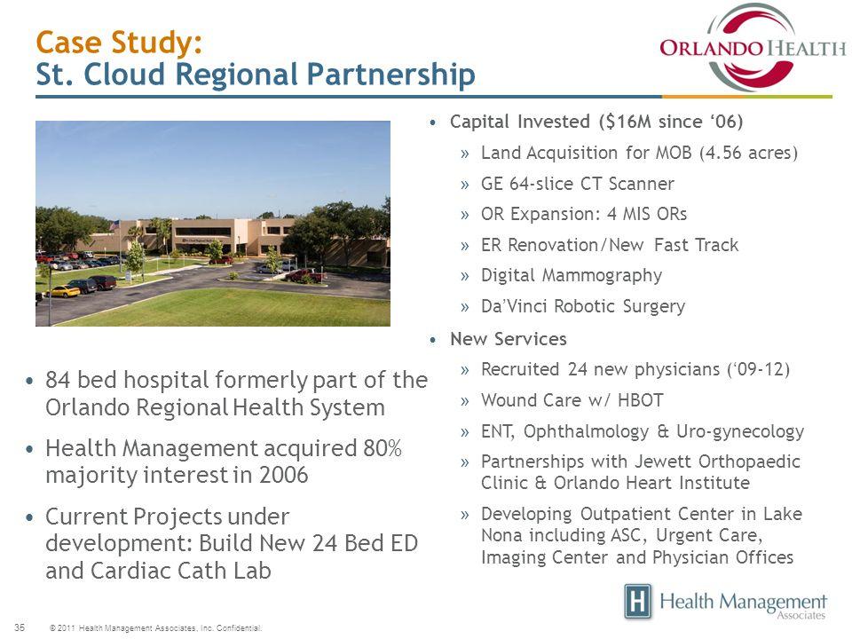 © 2011 Health Management Associates, Inc. Confidential. 35 Case Study: St. Cloud Regional Partnership Capital Invested ($16M since 06) » Land Acquisit