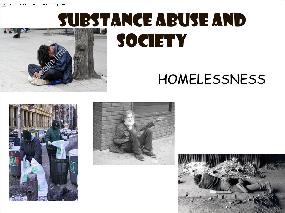Substance abuse and society HOMELESSNESS