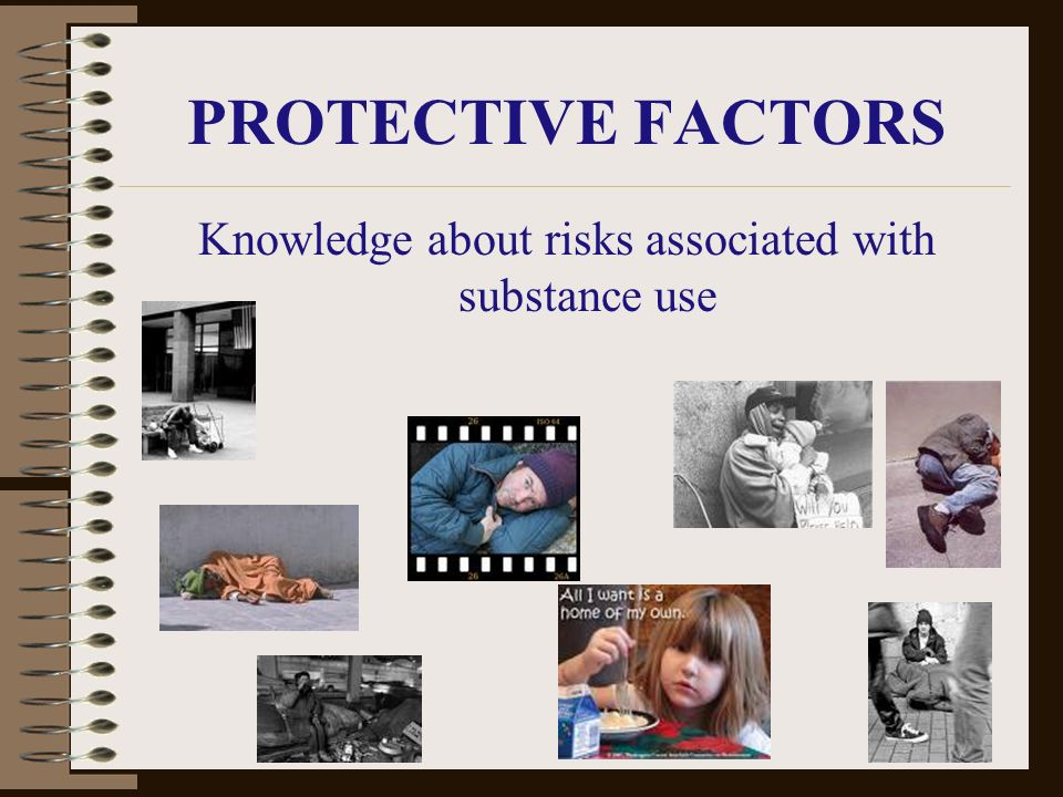 PROTECTIVE FACTORS Knowledge about risks associated with substance use