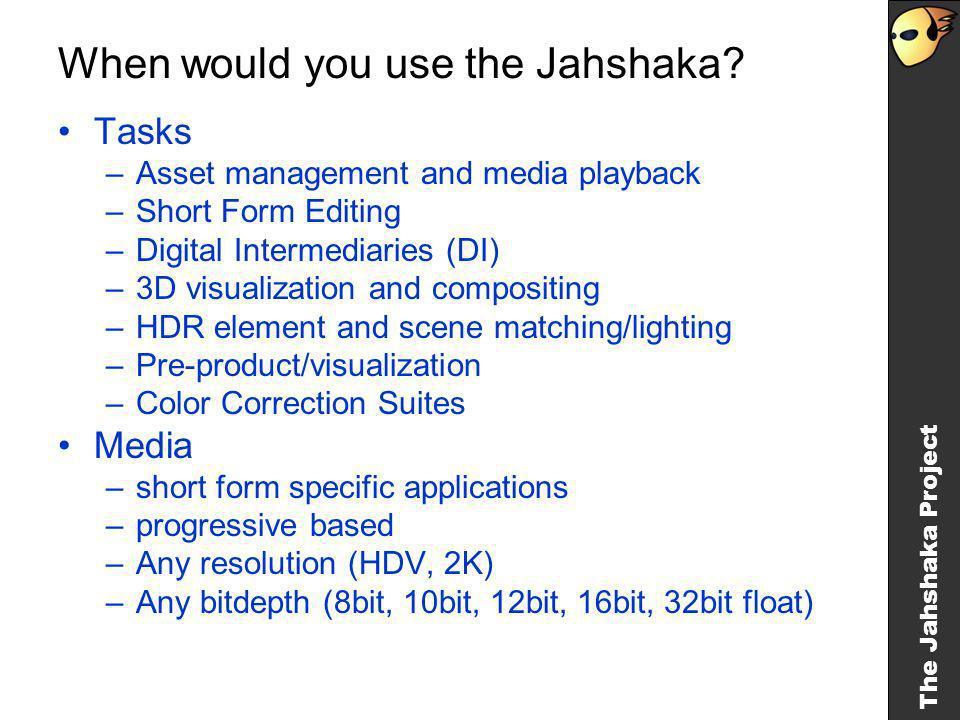 The Jahshaka Project Where would you use the Jahshaka.