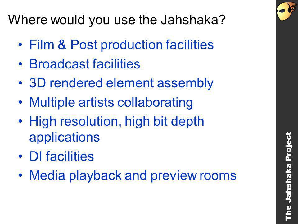 The Jahshaka Project Who would use Jahshaka.