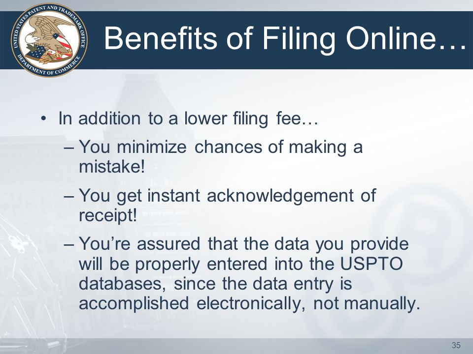 34 Filing fee for paper filings: VS. Filing fee for e-filing: Filing Fees or, You do the Math! $375 per class of goods/services $325 per class of good