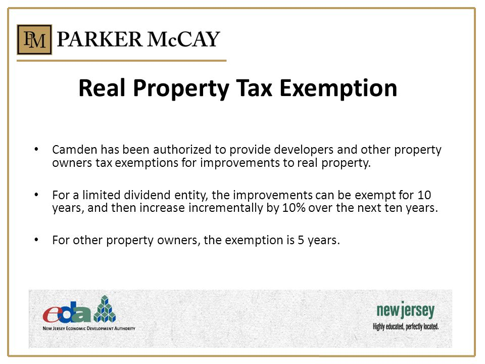 Real Property Tax Exemption Camden has been authorized to provide developers and other property owners tax exemptions for improvements to real propert