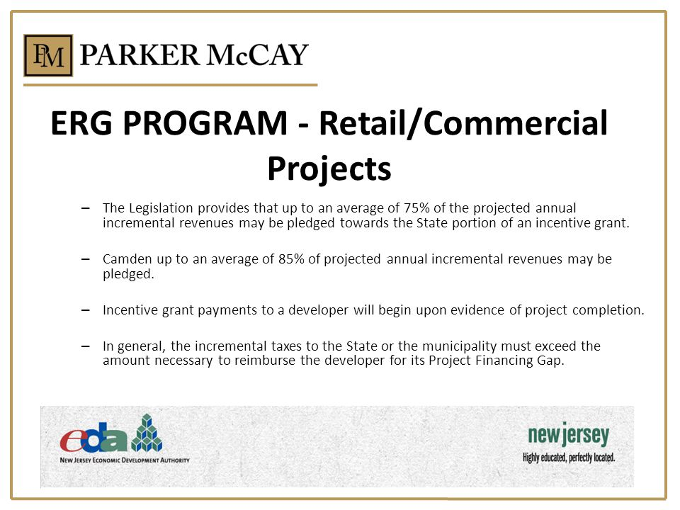 ERG PROGRAM - Retail/Commercial Projects – The Legislation provides that up to an average of 75% of the projected annual incremental revenues may be pledged towards the State portion of an incentive grant.