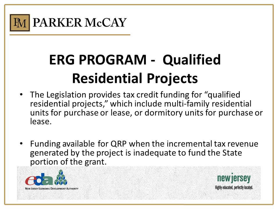 ERG PROGRAM - Qualified Residential Projects The Legislation provides tax credit funding for qualified residential projects, which include multi-famil