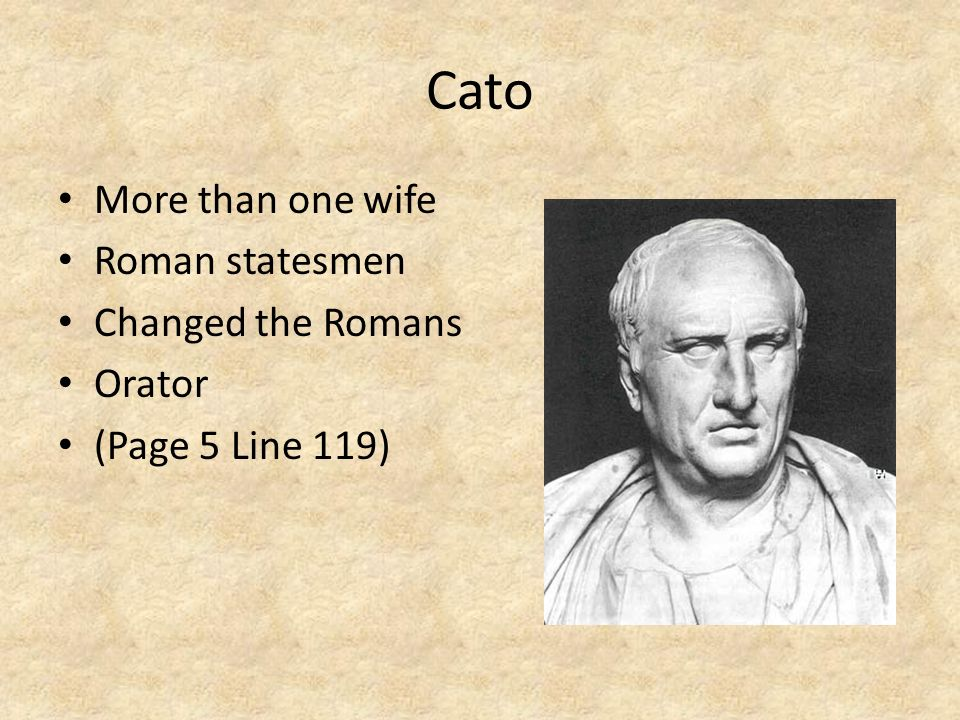 Cato More than one wife Roman statesmen Changed the Romans Orator (Page 5 Line 119)