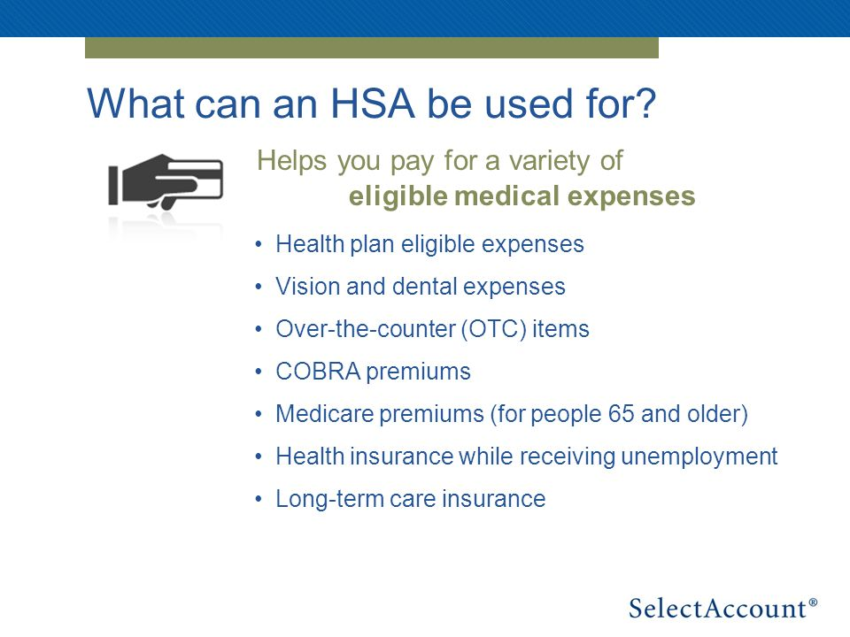 What can an HSA be used for.