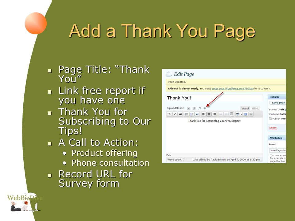 Add a Thank You Page Page Title: Thank You Page Title: Thank You Link free report if you have one Link free report if you have one Thank You for Subscribing to Our Tips.