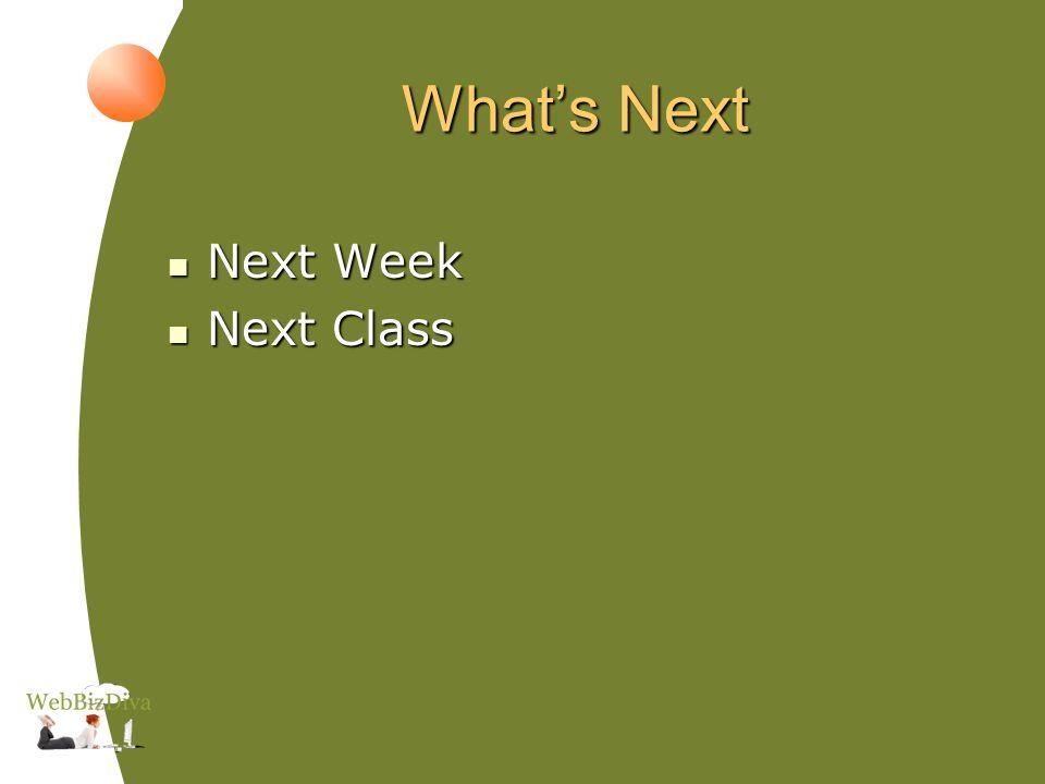 Whats Next Next Week Next Week Next Class Next Class