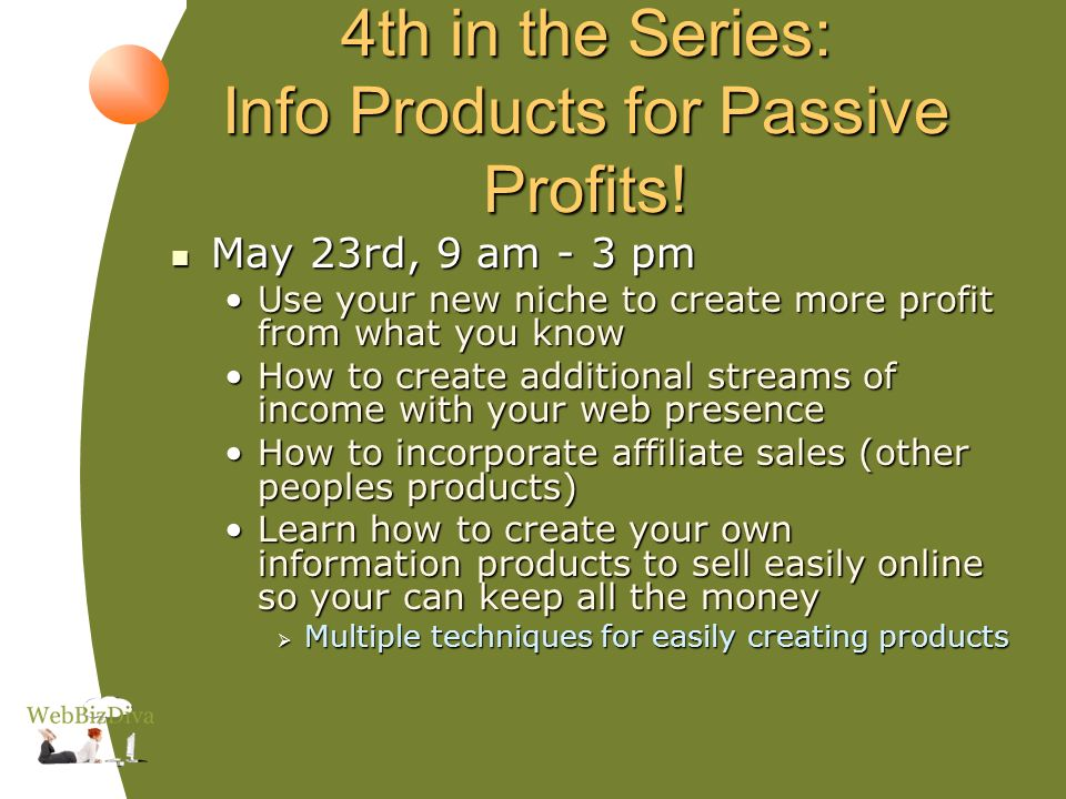 4th in the Series: Info Products for Passive Profits.