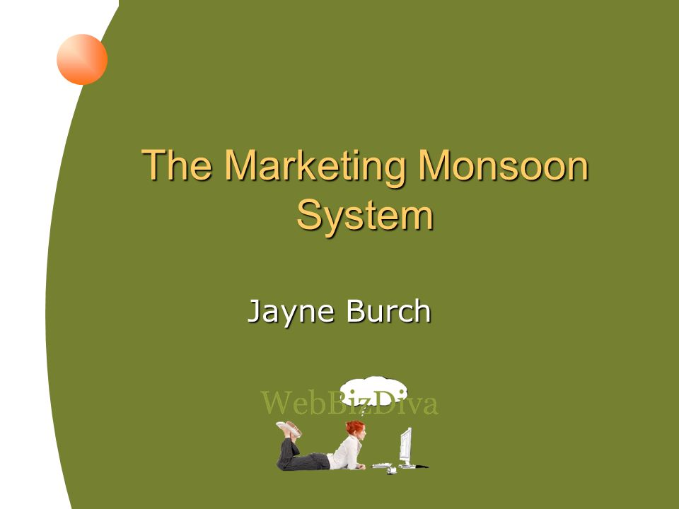 The Marketing Monsoon System Jayne Burch