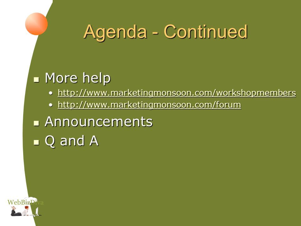 Agenda - Continued More help More help     Announcements Announcements Q and A Q and A