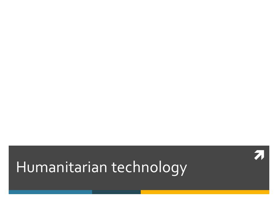 Humanitarian technology