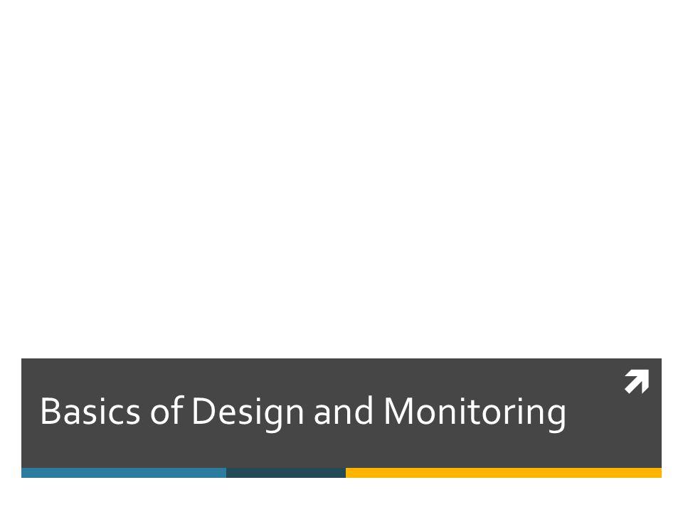 Basics of Design and Monitoring