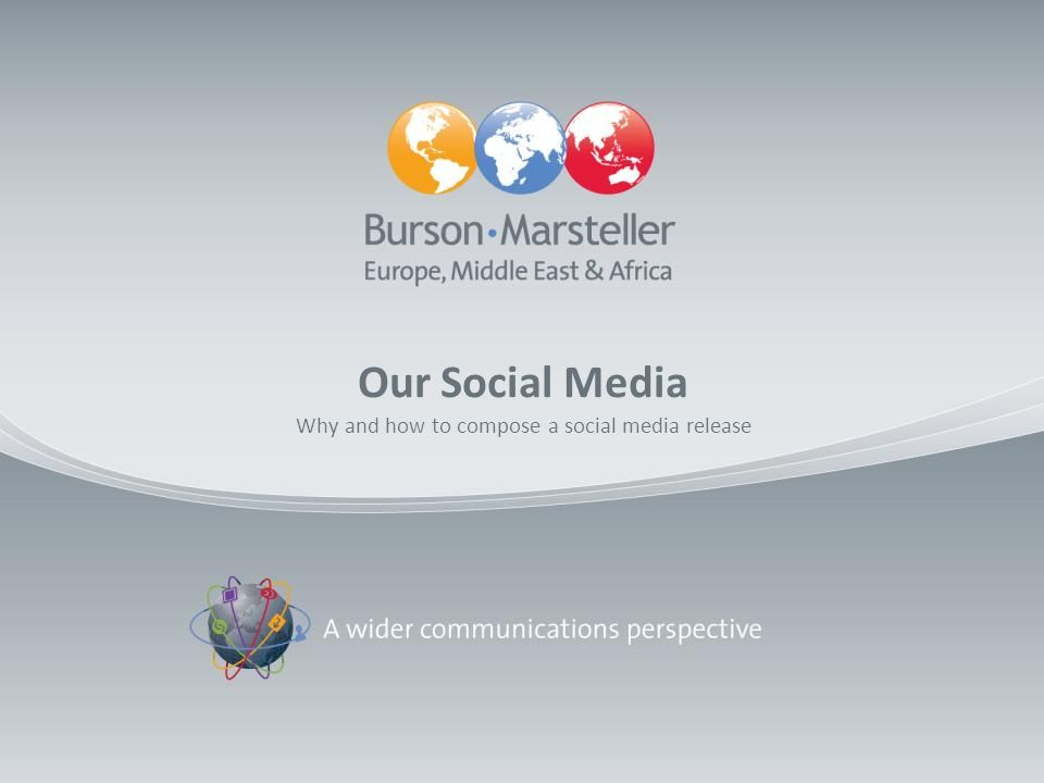 Our Social Media Why and how to compose a social media release