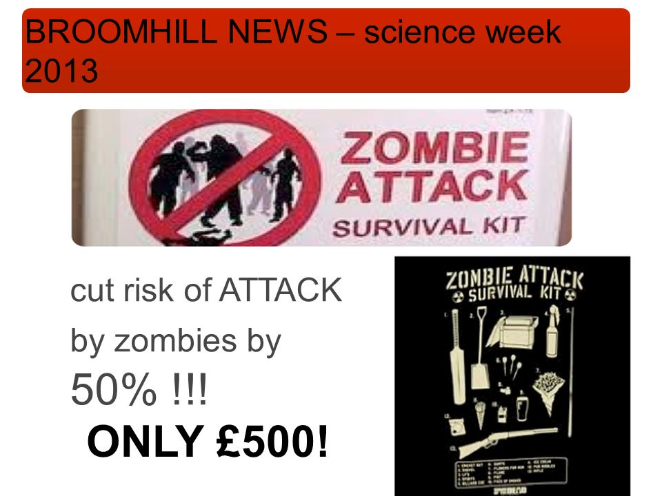 Broomhill School Science Week 2013 ONLY £500. STOP ZOMBIES.