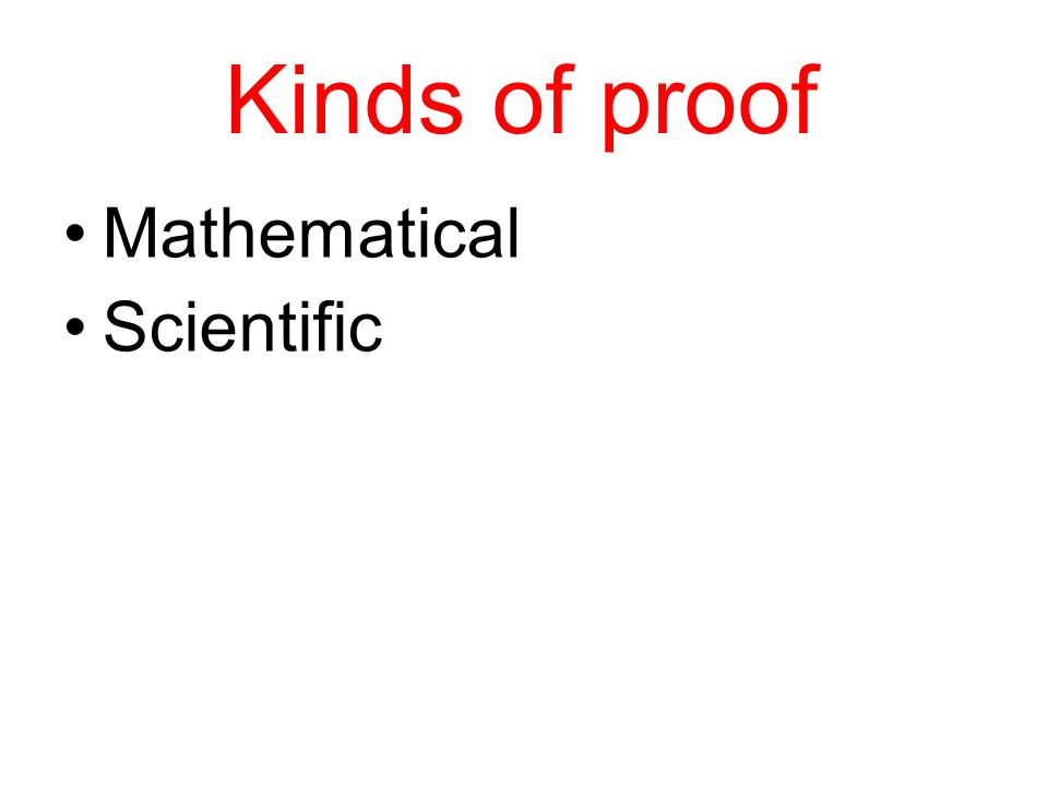 Kinds of proof Mathematical Scientific