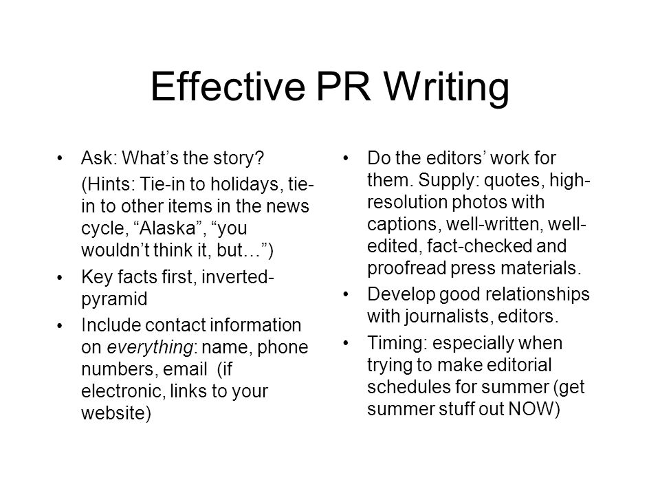 Effective PR Writing Do the editors work for them.
