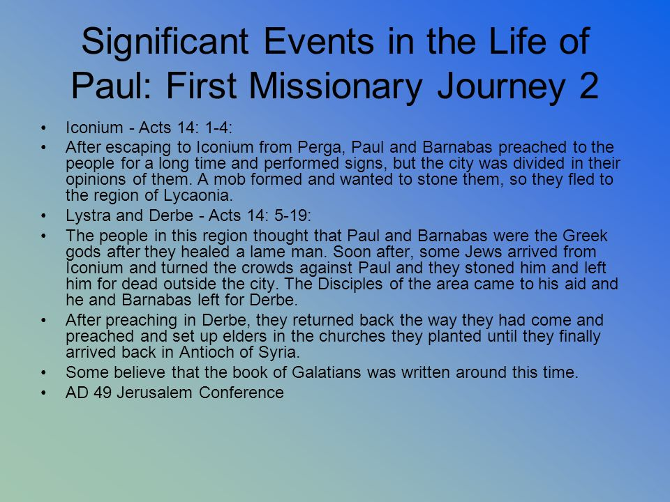 Significant Events in the Life of Paul: First Missionary Journey 2 Iconium - Acts 14: 1-4: After escaping to Iconium from Perga, Paul and Barnabas pre