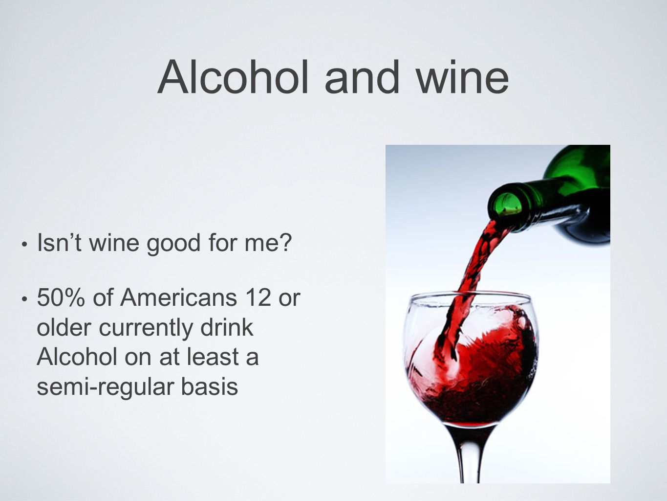 Alcohol and wine Isnt wine good for me.