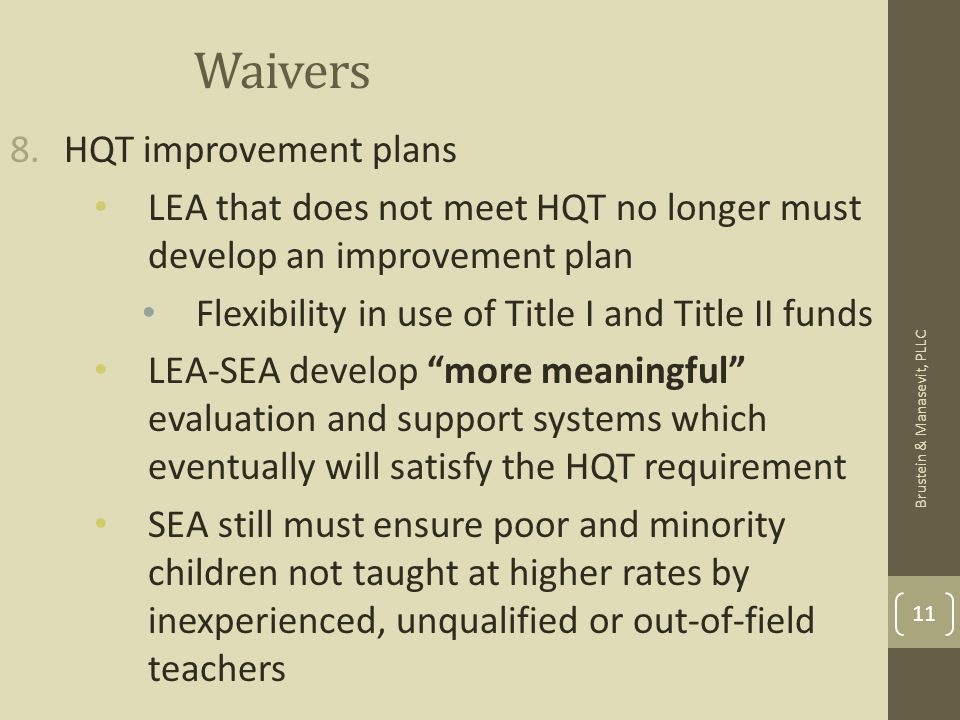 Waivers 8.HQT improvement plans LEA that does not meet HQT no longer must develop an improvement plan Flexibility in use of Title I and Title II funds