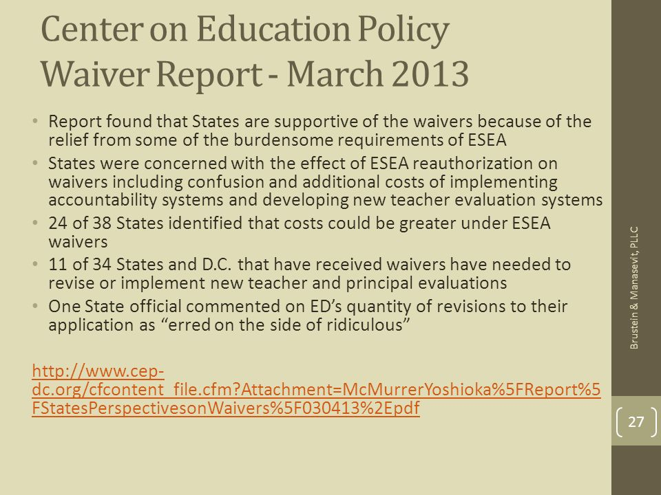 Center on Education Policy Waiver Report - March 2013 Report found that States are supportive of the waivers because of the relief from some of the bu